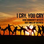 I Cry, You Cry