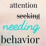 Attention Seeking Behavior: There's no such thing